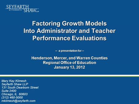 Factoring Growth Models Into Administrator and Teacher Performance Evaluations -- a presentation for -- Henderson, Mercer, and Warren Counties Regional.