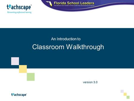 Marketing UpdateBoard of Directors Meeting – July 2008 Classroom Walkthrough version 3.0 An Introduction to.