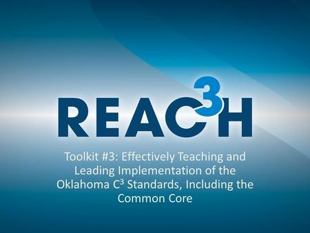 Toolkit #3: Effectively Teaching and Leading Implementation of the Oklahoma C 3 Standards, Including the Common Core.