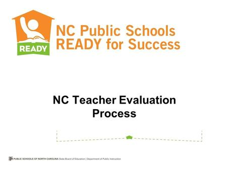 NC Teacher Evaluation Process. Teacher Evaluation Process.