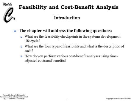 Copyright Irwin/McGraw-Hill 1998 1 Feasibility and Cost-Benefit Analysis Prepared by Kevin C. Dittman for Systems Analysis & Design Methods 4ed by J. L.