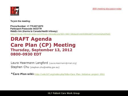 DRAFT Agenda Care Plan (CP) Meeting Thursday, September 13, 2012 0800-0930 EDT Laura Heermann Langford Stephen Chu