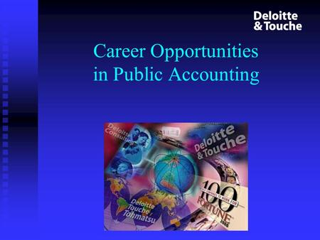 Career Opportunities in Public Accounting. Overview Career Paths Career Paths Professional Development Professional Development Organizational Structure.