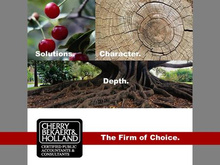Www.cbh.com The Firm of Choice. Solutions.Character. Depth.