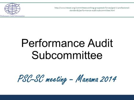 Performance Audit Subcommittee PSC-SC meeting – Manama 2014  standards/performance-audit-subcommittee.html.