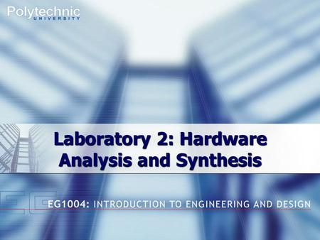 Laboratory 2: Hardware Analysis and Synthesis. Overview  Objectives  Background  Materials  Procedure  Report / Recitation  Problems  Closing.