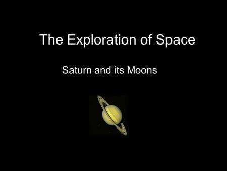 The Exploration of Space Saturn and its Moons. Space Words Planet Moon Sun Star Solar System Orbit.
