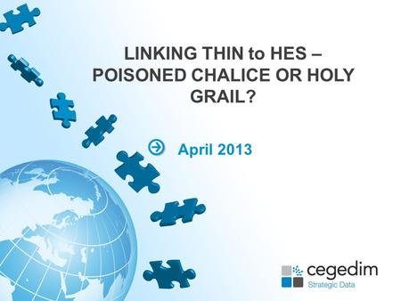 LINKING THIN to HES – POISONED CHALICE OR HOLY GRAIL? April 2013.