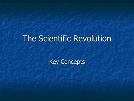 The Scientific Revolution Key Concepts. I. The Aristotelian Universe Derived from Ptolemy, Aristotle, and Plato Derived from Ptolemy, Aristotle, and Plato.