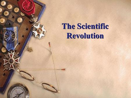 The Scientific Revolution. Characteristics of the Scientific Revolution  It was a slow movement.  Full of good/ bad ideas.  Only involved a few hundred.