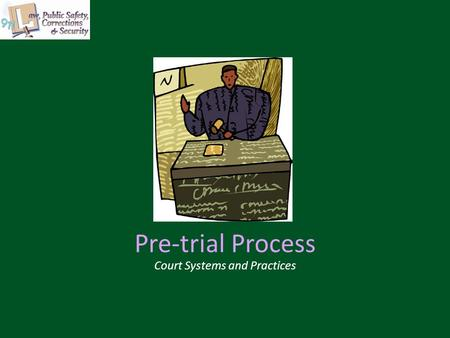 Pre-trial Process Court Systems and Practices. 2 Copyright and Terms of Service Copyright © Texas Education Agency, 2011. These materials are copyrighted.