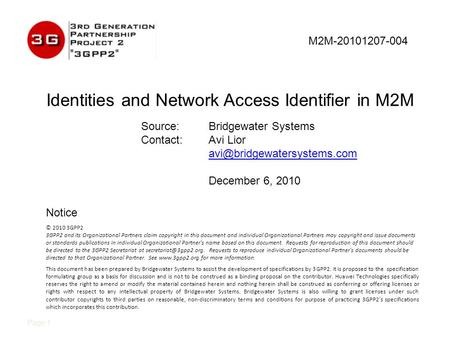 Identities and Network Access Identifier in M2M Page 1 © 2010 3GPP2 3GPP2 and its Organizational Partners claim copyright in this document and individual.
