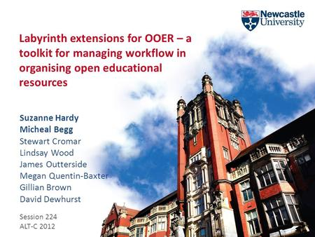 Labyrinth extensions for OOER – a toolkit for managing workflow in organising open educational resources Suzanne Hardy Micheal Begg Stewart Cromar Lindsay.