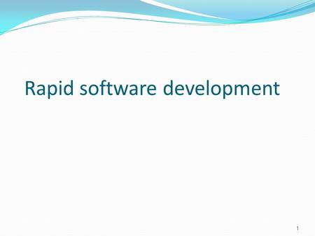 Rapid software development 1. Topics covered Agile methods Extreme programming Rapid application development Software prototyping 2.