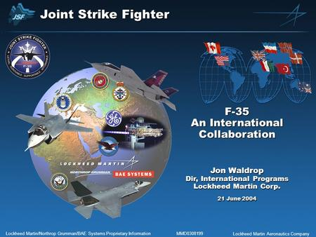 Joint Strike Fighter F-35 An International Collaboration Jon Waldrop