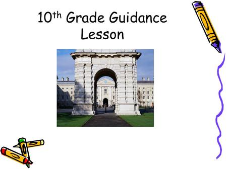10 th Grade Guidance Lesson. Agenda  Transcript and Graduation Status Review  College Options  Testing for Colleges  How to Get Help.