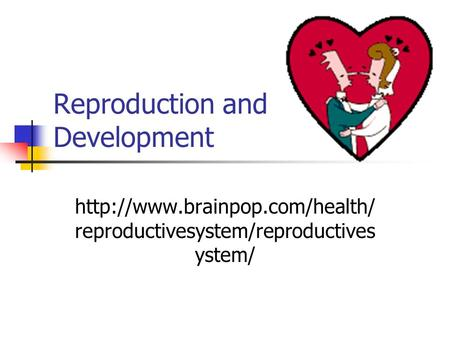 Reproduction and Development  reproductivesystem/reproductives ystem/