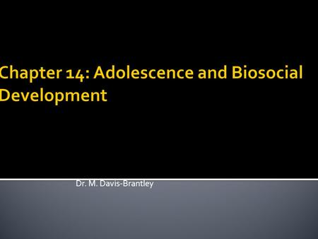 Chapter 14: Adolescence and Biosocial Development