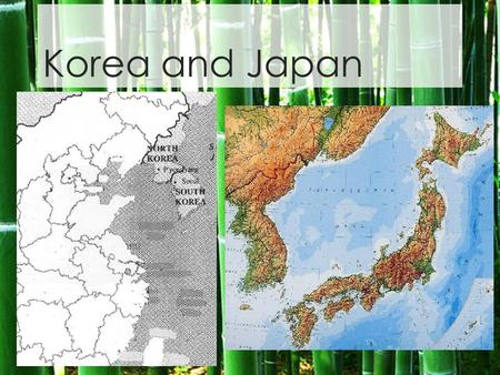 Korea and Japan. Geography of Korea and Japan  Korea – peninsula off of the coast of China  Mountainous area with limited farmland  Japan – archipelago.