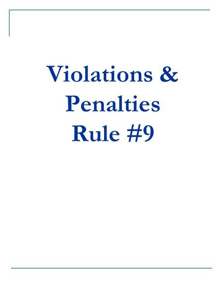 Violations & Penalties Rule #9. Violations of the Free Throw Provisions… Sect. #1 Failure to Attempt the Free Throw from Within the Semi-circle & Behind.