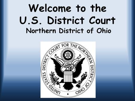 Welcome to the U.S. District Court Northern District of Ohio.