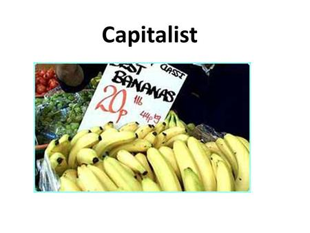 Capitalist. Main Points In a capitalist or free-market country, people can own their own businesses and property. People can also buy services for private.