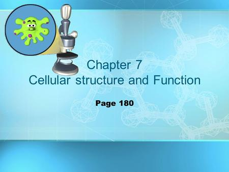 Chapter 7 Cellular structure and Function Page 180.