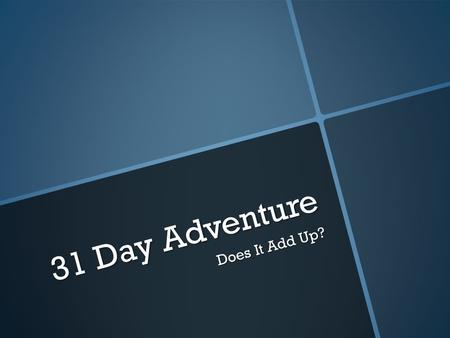 31 Day Adventure Does It Add Up?. Review Do You Love Me?