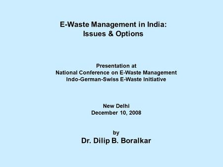 e-waste management in india: issues and options essay India e-waste management  the demand for technical devices is become an issue for india e-waste management industry where the proper  payment options.