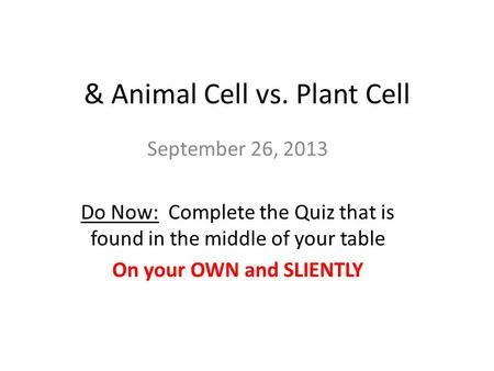 & Animal Cell vs. Plant Cell
