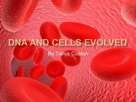 By Tiahja Coston.  Cells and DNA make up the human body as we know. But what we haven't analyzed is to what extent does this occur? How highly does this.