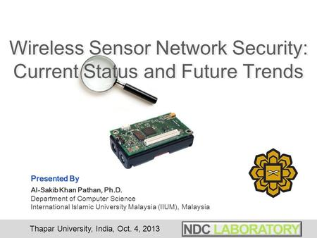 Thapar University, India, Oct. 4, 2013 Smartening the Environment using Wireless Sensor Networks in a Developing Country Presented By Al-Sakib Khan Pathan,
