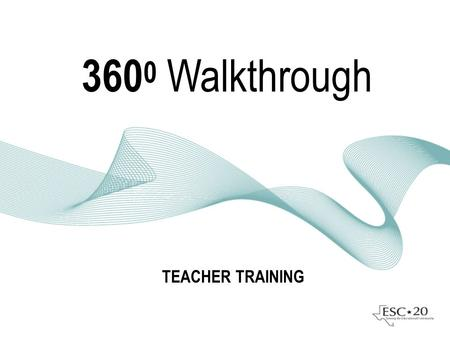 360 0 Walkthrough TEACHER TRAINING. Develop and support Professional Learning communities Strengthen the Teaching Profession Support the success of every.