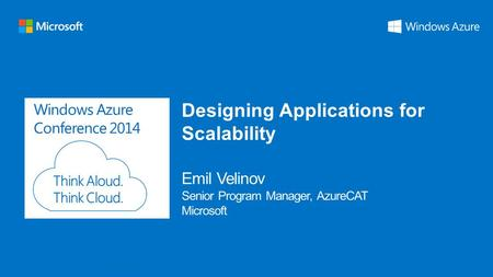 Windows Azure Conference 2014 Designing Applications for Scalability.