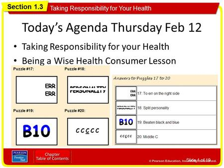 Section 1.3 Taking Responsibility for Your Health Today's Agenda Thursday Feb 12 Taking Responsibility for your Health Being a Wise Health Consumer Lesson.