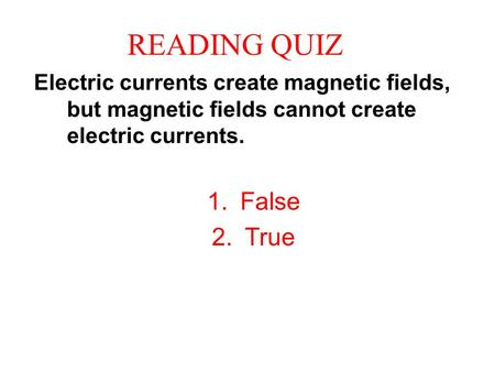 READING QUIZ False True