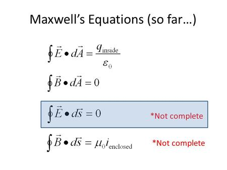 Maxwell's Equations (so far…) *Not complete. for fields made by charges at rest. Can a distribution of static charges make this field? Electrostatic forces.
