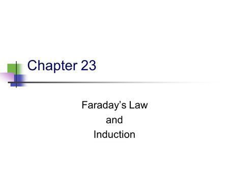 Faraday's Law and Induction