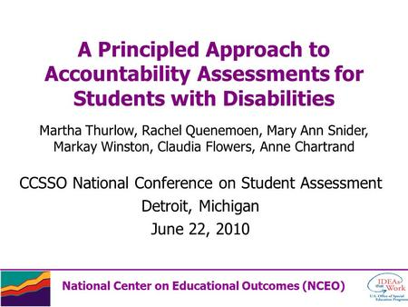 A Principled Approach to Accountability Assessments for Students with Disabilities CCSSO National Conference on Student Assessment Detroit, Michigan June.