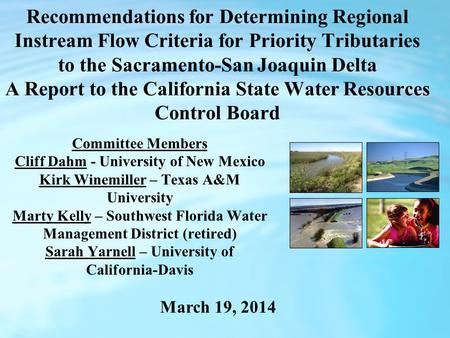 Recommendations for Determining Regional Instream Flow Criteria for Priority Tributaries to the Sacramento-San Joaquin Delta A Report to the California.