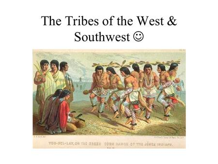 The Tribes of the West & Southwest. The Southwest Landforms Mesas Canyons Cliffs Mountains Desert Climate Intense summer heat Bitter winter cold Very.