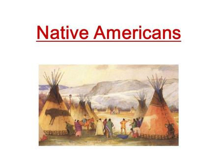 Native Americans. Southwest Native American Tribes Anasazi –These Indians built their homes in the sides of mesas. Because of this they were known as.