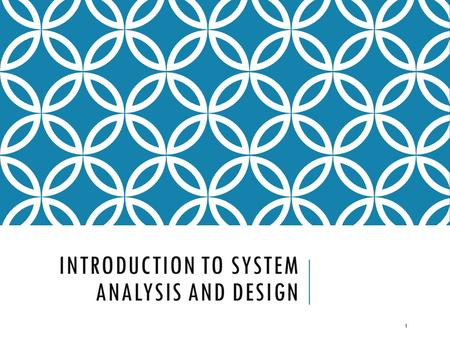 INTRODUCTION TO SYSTEM ANALYSIS AND DESIGN 1. WHAT IS AN INFORMATION SYSTEM? An information system is a collection of interrelated components that collect,