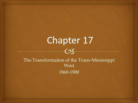 the transformation of the trans mississippi west 1860 1900 essay Learn ap us history - the enduring vision - key terms - chapter 17 - the transformation of the trans-mississippi west, 1860-1900 facts using a simple interactive process (flashcard, matching, or multiple choice) finally a format that helps you memorize and understand browse or search in.