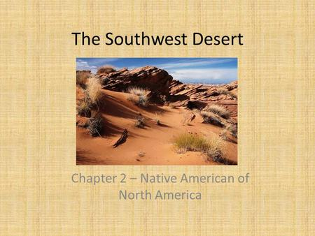 Chapter 2 – Native American of North America