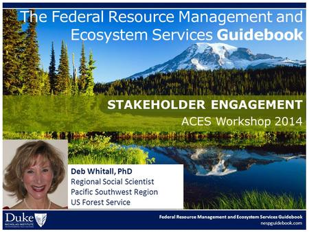 Federal Resource Management and Ecosystem Services Guidebook nespguidebook.com The Federal Resource Management and Ecosystem Services Guidebook STAKEHOLDER.