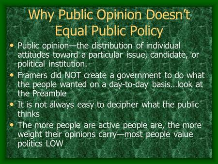 Why Public Opinion Doesn't Equal Public Policy Public opinion—the distribution of individual attitudes toward a particular issue, candidate, or political.