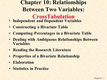 Chapter 10: Relationships Between Two Variables: CrossTabulation
