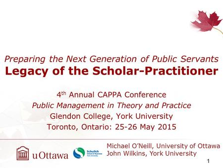 DRAFT – NOT FOR CITATION Preparing the Next Generation of Public Servants Legacy of the Scholar-Practitioner 4 th Annual CAPPA Conference Public Management.