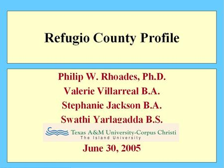 2000 Refugio County Population by Age Source: 2000 U.S Census Bureau.